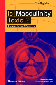 "Cover image of ""Is Masculinity Toxic?: A Primer for the 21st Century"""